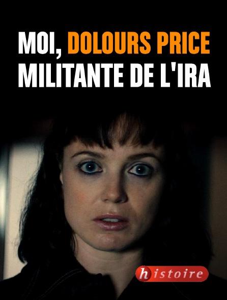 Histoire - Moi, Dolours Price, militante de l'IRA