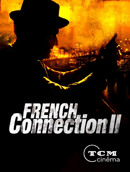 TCM Cinéma - French Connection 2