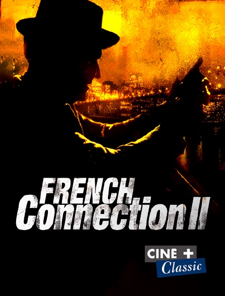 Ciné+ Classic - French Connection 2