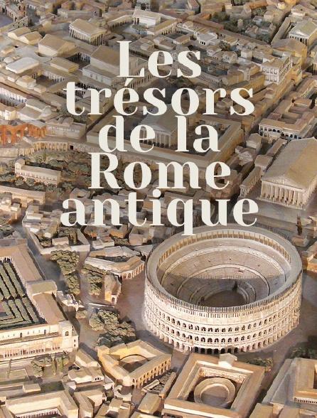 Les trésors de la Rome antique