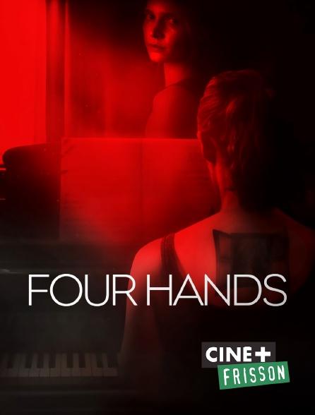 Ciné+ Frisson - Four Hands