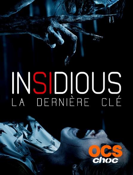 OCS Choc - Insidious : La dernière clé