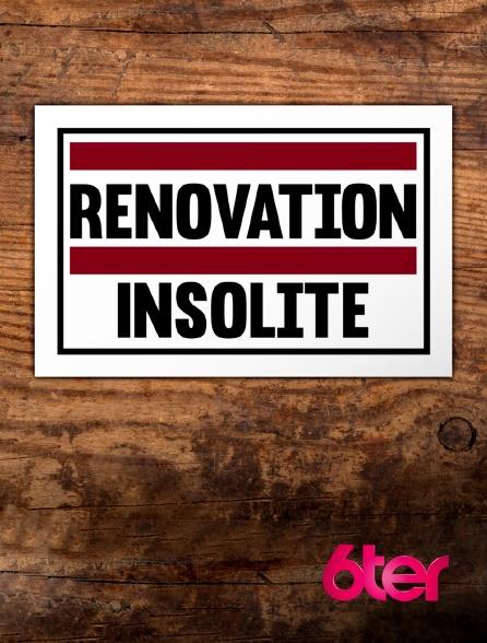 6ter - Rénovation insolite