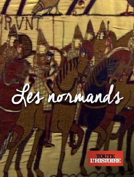 Toute l'histoire - Les Normands