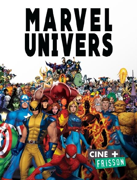 Ciné+ Frisson - Marvel Univers