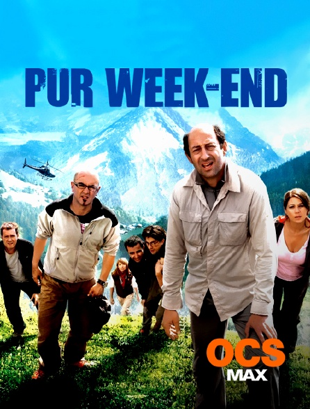 OCS Max - Pur week-end