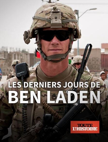 Toute l'histoire - Les derniers jours de Ben Laden