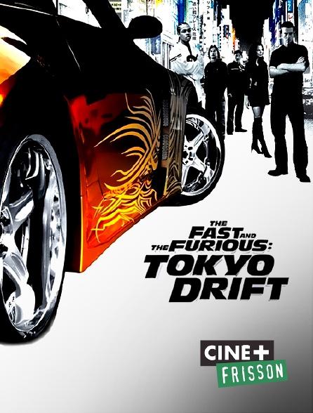 Ciné+ Frisson - Fast & Furious : Tokyo Drift