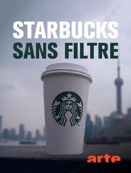 Arte - Starbucks sans filtre