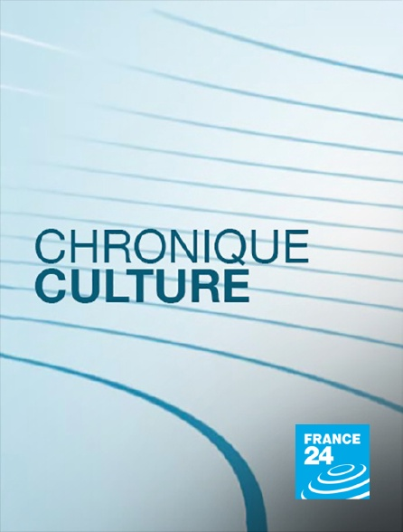 France 24 - Chronique culture