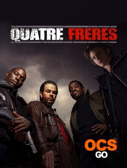 OCS Go - Quatre frères