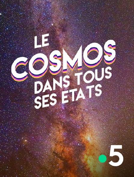 France 5 - Le cosmos dans tous ses états