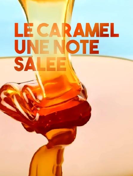 Le caramel, une note salée