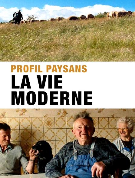 Profils paysans : la vie moderne
