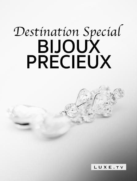 Luxe TV - Destination Special : Bijoux Precieux