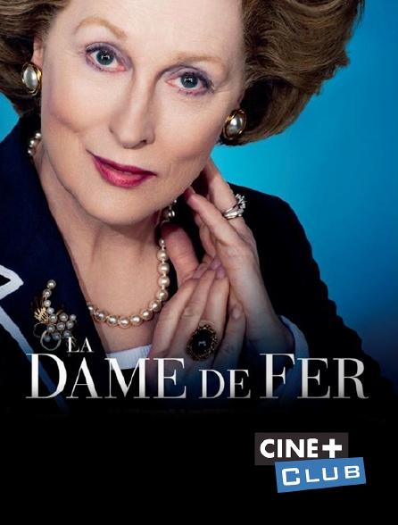 Ciné+ Club - La Dame de Fer