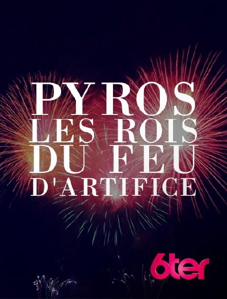 6ter - Pyros : les rois du feu d'artifice