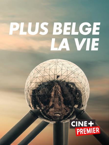 Ciné+ Premier - Plus belge la vie