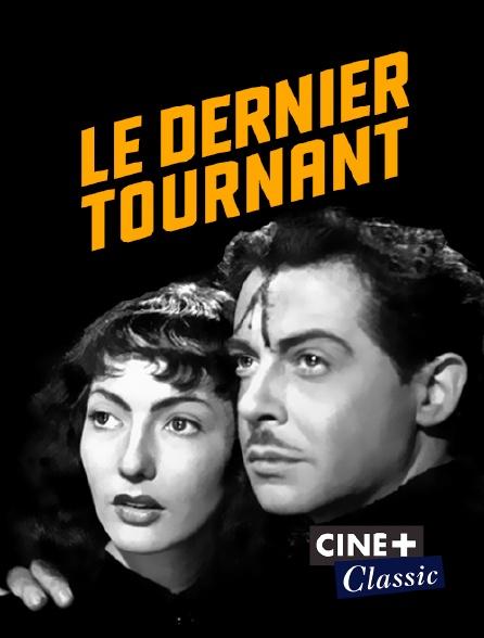 Ciné+ Classic - Le dernier tournant