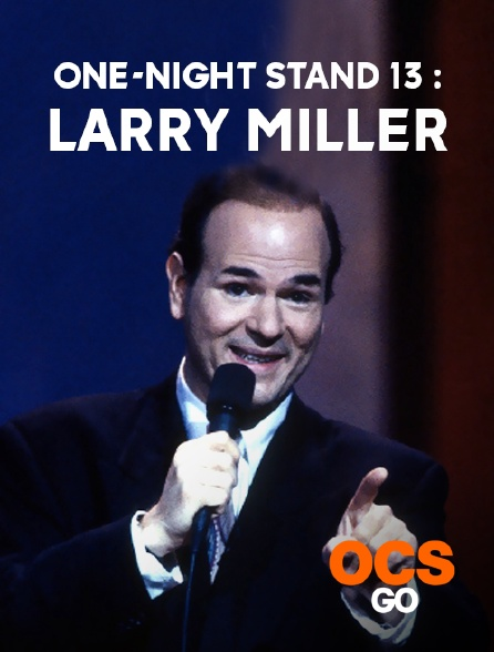 OCS Go - One-Night Stand 13 : Larry Miller