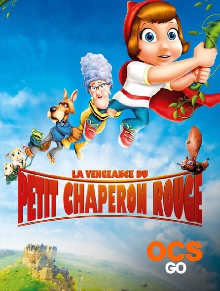 OCS Go - La vengeance du Petit Chaperon Rouge