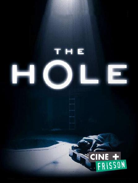 Ciné+ Frisson - The Hole