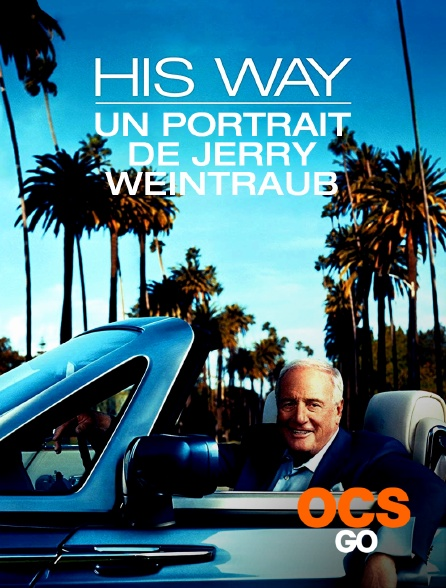 OCS Go - His Way : Un portrait de Jerry Weintraub