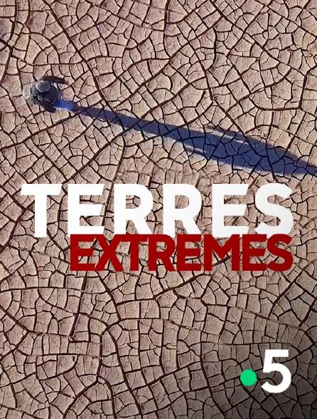 France 5 - Terres extrêmes