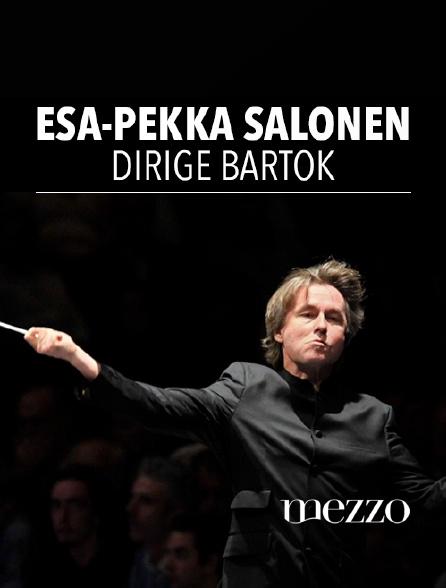 Mezzo - Esa-Pekka Salonen dirige Bartók