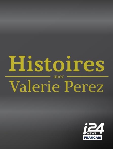 i24 News - L'Histoire avec Valérie Perez