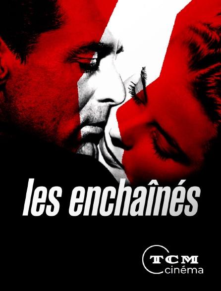 TCM Cinéma - Les enchaînés