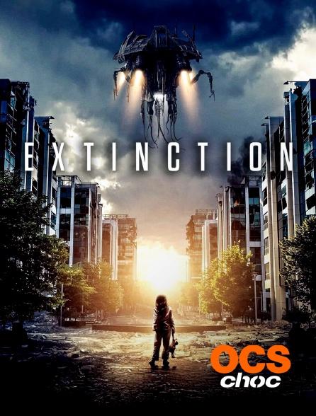 OCS Choc - Extinction