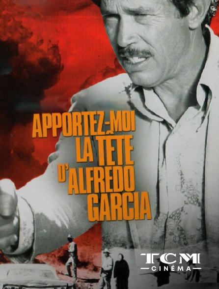 TCM Cinéma - Apportez-moi la tête d'Alfredo Garcia