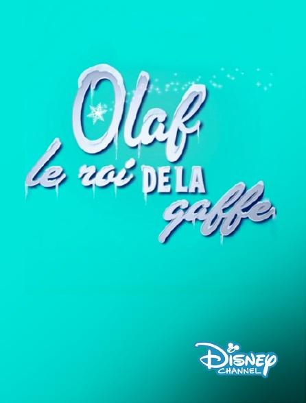 Disney Channel - Olaf, le roi de la gaffe