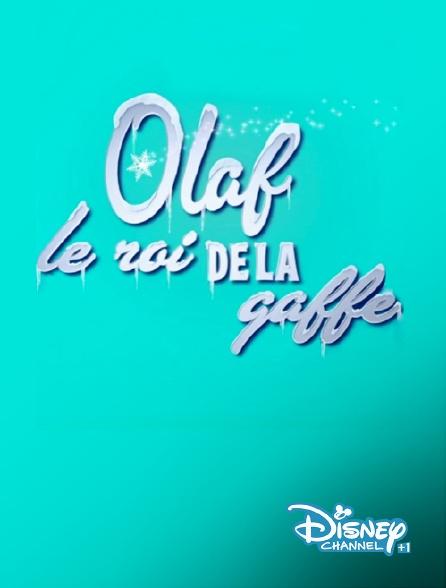 Disney Channel +1 - Olaf, le roi de la gaffe