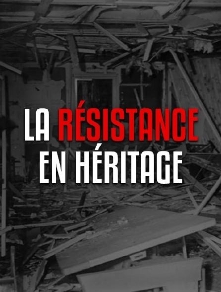 La résistance en héritage
