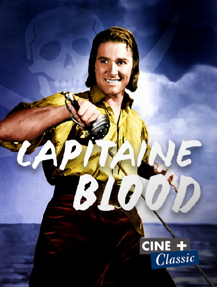 Ciné+ Classic - Capitaine Blood