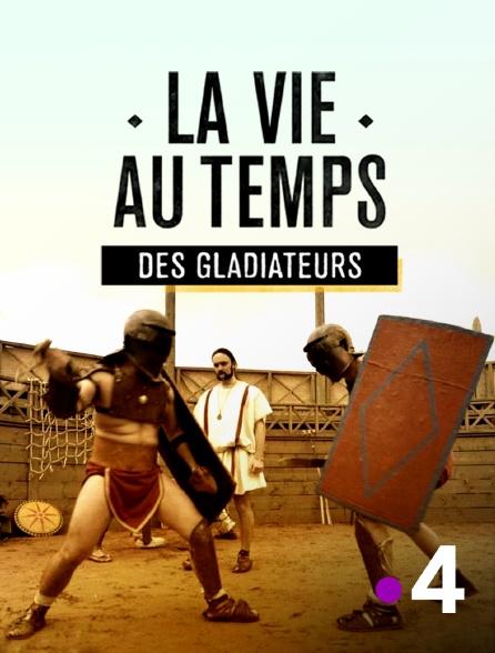 France 4 - La vie au temps des gladiateurs
