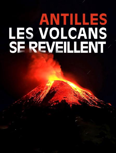 Antilles, les volcans se réveillent