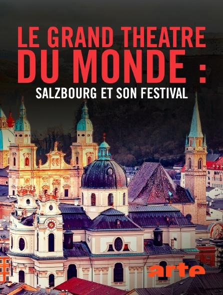 Arte - Le grand théâtre du monde : Salzbourg et son festival