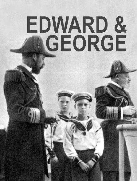 Edward & George