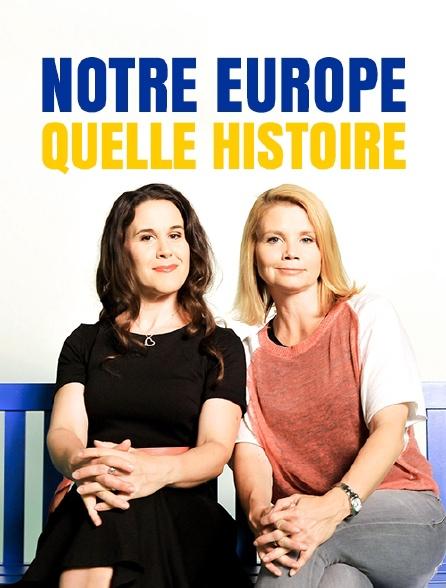 Notre Europe, quelle histoire