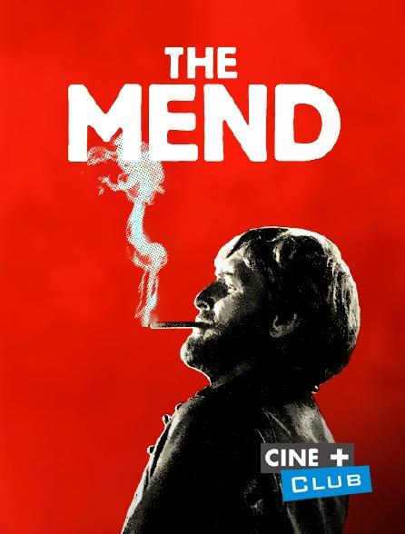 Ciné+ Club - The Mend