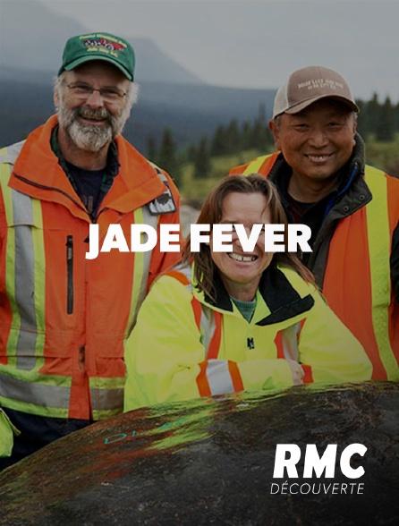 RMC Découverte - Jade Fever