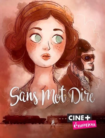 Ciné+ Emotion - Sans mot dire