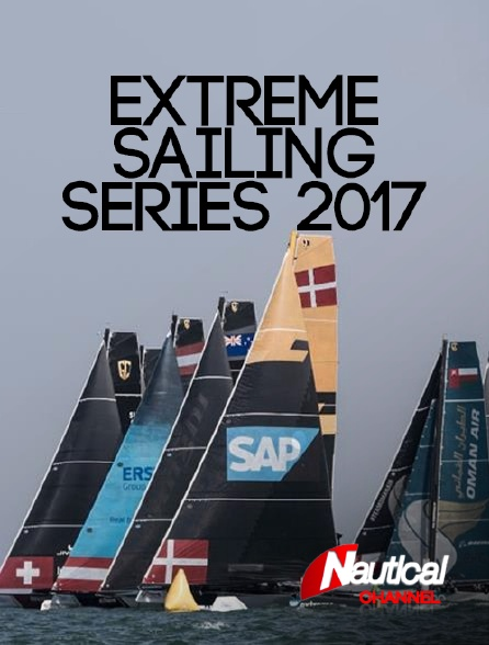 Nautical Channel - Extreme Sailing Series 2017