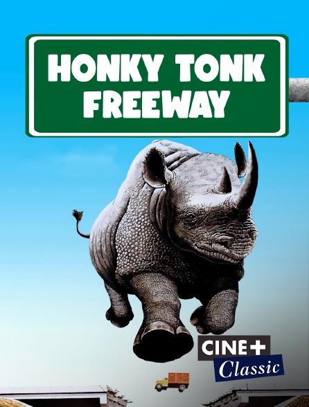Ciné+ Classic - Honky Tonk Freeway
