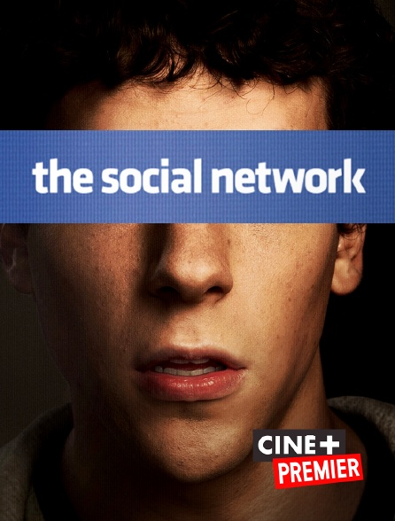 Ciné+ Premier - The Social Network
