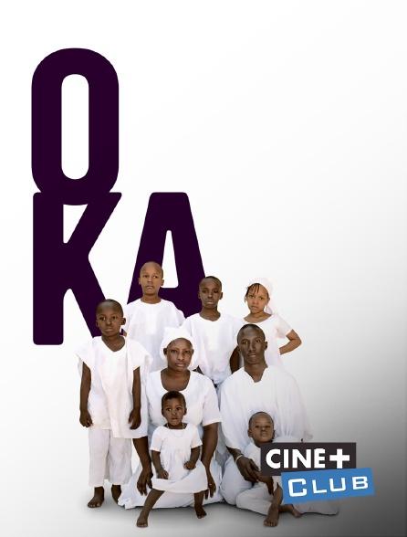 Ciné+ Club - O Ka