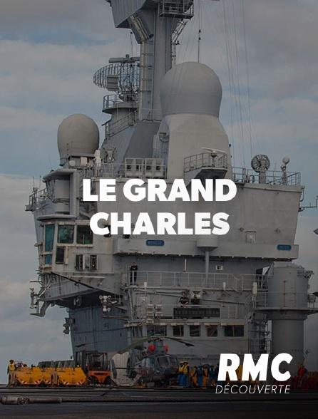 RMC Découverte - Le grand Charles